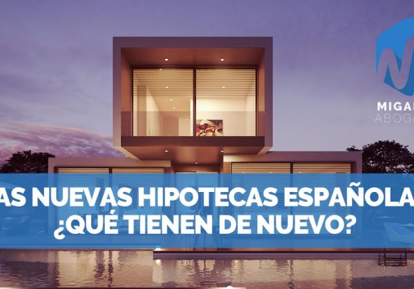 ¿Cómo son las nuevas hipotecas en España?