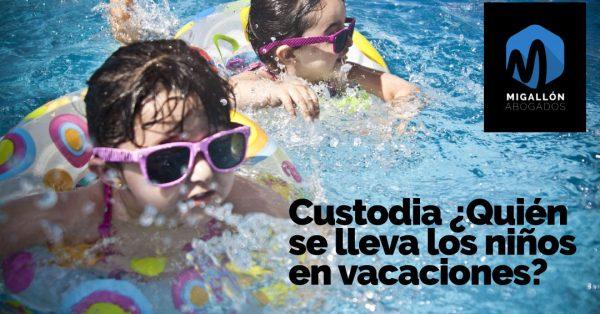 Custodia-¿Quién-se-lleva-los-niños-en-vacaciones-
