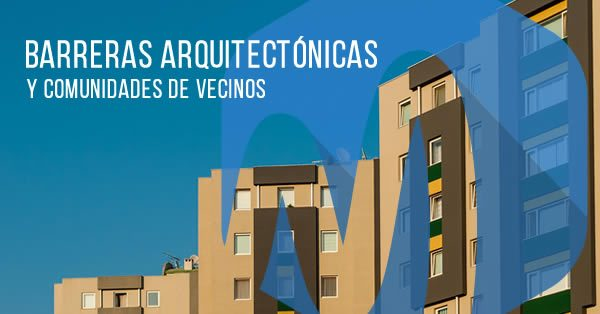 barreras arquitectónicas y comunidades de vecinos