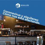 Coronavirus y alquileres: Cómo nos está afectando.
