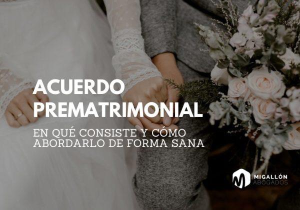 Acuerdo prematrimonial: qué es y cómo funciona